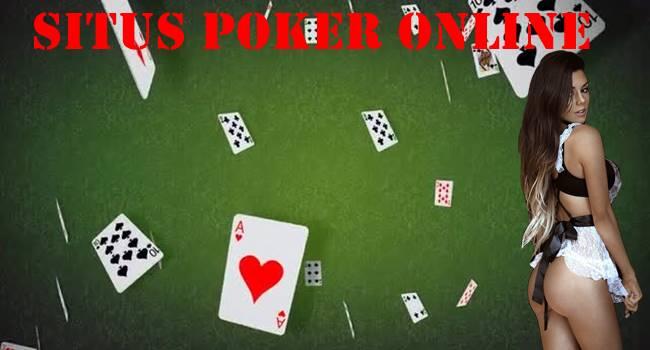 Situs Poker Online dan Beberapa Prosesnya